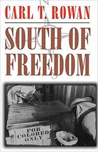 South of Freedom by Carl Rowan