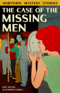 The Case of the Missing Men (Hobtown Mystery Stories #1) by Kris Bertin (Goodreads Author), Alexander Forbes (Visual Art)