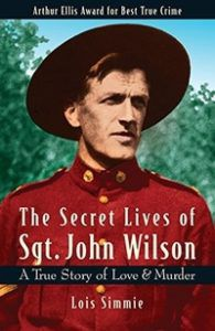 The Secret Lives of Sgt John Wilson by Lois Simmie