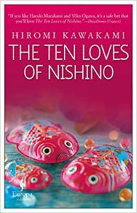 The Ten Loves of Nishino by Hiromi Kawakami cover. Summer 2019 Reads by Women in Translation