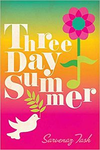 Three Day Summer by Sarvenaz Tash