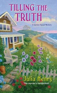 Tilling the Truth (A Garden Squad Mystery #2) by Julia Henry