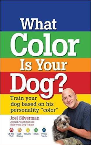 What Color Is Your Dog?: Train Your Dog Based on His Personality Color book cover
