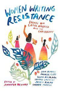 Women Writing Resistance edited by Jennifer Browdy