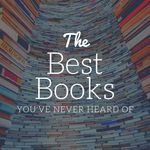 You'll want to add these excellent books to your TBR, especially because we bet you've never heard of them. book lists   best books   books no one knows about   under-the-radar books   excellent books