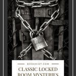 Love locked room mysteries? You'll want to pick up these 6 classics of the subgenre. book lists | locked room mysteries | classic mysteries