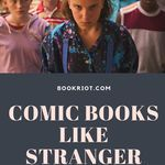 Love the retro kid crew of STRANGER THINGS? You'll want to check out these comic books. book lists | comic books | comics with kid crews | retro comics | comics like stranger things | comic books like stranger things