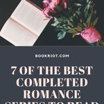 Jump start your romance reading with these 7 excellent completed romance series. book lists | romance books | romance series | complete series | completed romance series