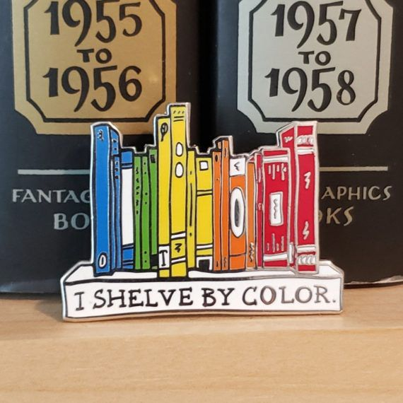 I Shelve By Color Pin