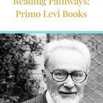 Where to begin reading Primo Levi's books. book lists | reading pathways | where to begin reading primo levi | primo levi books