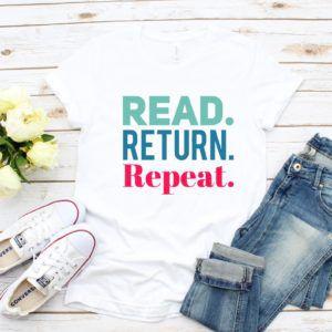 Read Return Repeat t-shirt