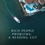 To dream of having the problems that rich people have! book lists | books about rich people | rich people problems | books with drama
