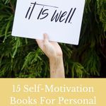 Become the person you deserve to become with these excellent self-motivation books for personal growth. book lists | nonfiction books | self help books | self development books | motivational books