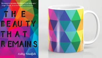 The Beauty That Remains mug from Books And The Perfect Coffee Mugs To Go With Them | bookriot.com