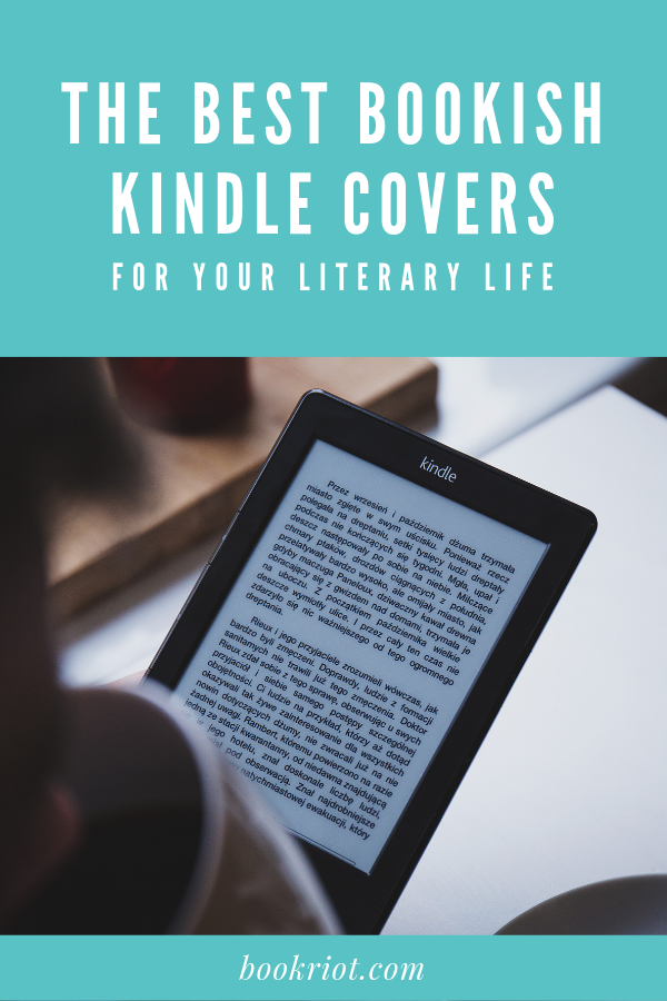 The Best Bookish Kindle Covers For Your Literary Life | Book Riot