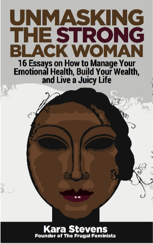 the frugal feminista: unmasking the strong black woman