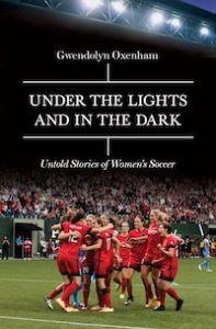 Under the Lights and into the Dark women's soccer book