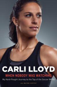 When Nobody Was Watching by Carli Lloyd