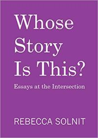Whose Story Is This? by Rebecca Solnit book cover