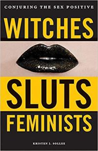 Witches, Sluts, Feminists by Kristen J. Sollee book cover
