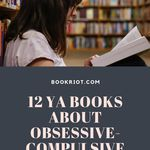 These YA books about obsessive compulsive disorder are important and necessary in the book world. book lists | YA books | YA books about mental health | YA books about OCD | Books about OCD | #YALit | YA booklists
