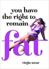 You Have the Right to Remain Fat by Virgie Tovar book cover