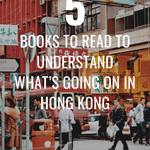So, what's exactly going on in Hong Kong? Why all the protests? These five books will let you know more about the situation. | BookRiot.com | Hong Kong | China | Britain | Umbrella Movement | Protests