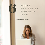 "Woman at computer with words ""6 books written by women in tech"""