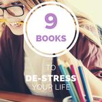 9 Books to De-Stress Your Life