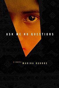Ask Me No Questions b y Marina Budhos