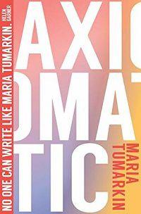 Axiomatic Maria Tumarkin cover