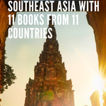If you want to foster your cultural awareness, these books from Southeast Asia will let you experience the culture of each of the region's country and learn about their colorful history. | BookRiot.com | Southeast Asia | Traveling | Backpacking | Books set in Asia | Asian Literature |