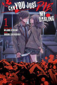 Can You Just Die My Darling volume 1 cover - Majuro Kaname & Sousou Sakakibara