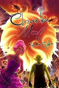 Chameleon Moon by RoAnna Sylver