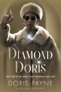 Diamond Doris: The True Story of the World's Most Notorious Jewel Thief by Doris Payne