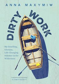 cover of Dirty Work by Anna Maxymiw