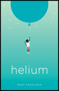 Helium by Rudy Franciso - books that generate empathy