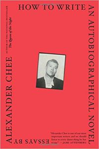 How to Write an Autobiographical Novel by Alexander Chee cover