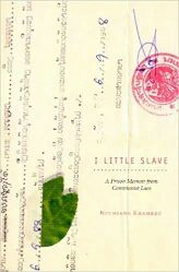 I Little Slave: A Prison Memoir from Communist Laos by Bounsang Khamkeo