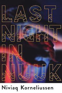 cover of Last Night in Nuuk by Niviaq Korneliussen