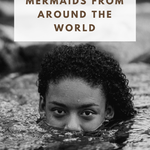 16 Mermaids From Around The World From BookRiot.com | Mermaids | Fairy Tales | The Little Mermaid | Mythology | #mermaids #fairytales #folklore #mythology