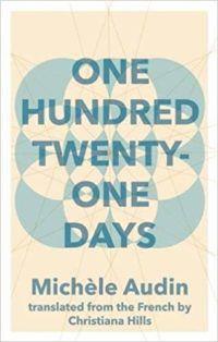 One Hundred Twenty-One Days by Michèle Audin cover