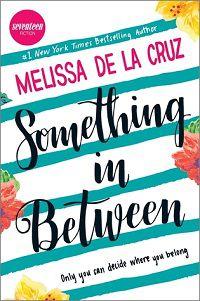 Something in Between by Melisa de la Cruz