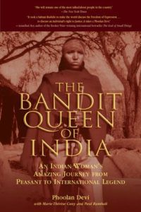 The Bandit Queen of India: An Indian Woman's Amazing Journey from Peasant to International Legend by Phoolan Devi