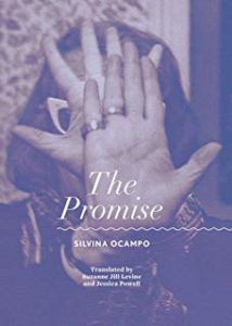 The Promise by Silvina Ocampo, translated by Suzanne Jill Levine and Jessica Powell