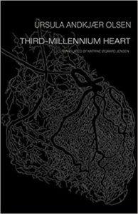 Third-Millennium Heart by UrsulaAndkjær Olsen. Poetry by women in translation