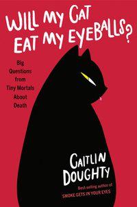 Will My Cat Eat My Eyeballs? cover