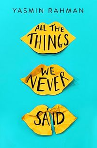 All The Things We Never Said by Yasmin Rahman book cover