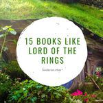 15 Books Like LORD OF THE RINGS
