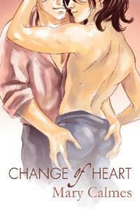 book cover for change of heart by mary calmes